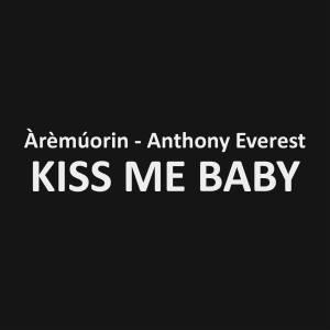 KissMeBabyEP - @AnthonyEverest