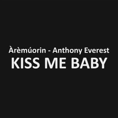 KissMeBabyEP - @AnthonyEverest
