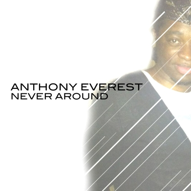 Anthony Everest - '#NeverAroundEP' - MercyfulGrace