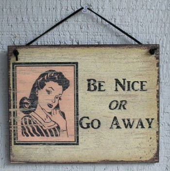 Be Nice or Go Away - MercyfulGrace.com