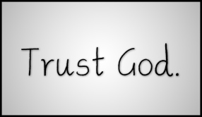 Trust God - MercyfulGrace.com