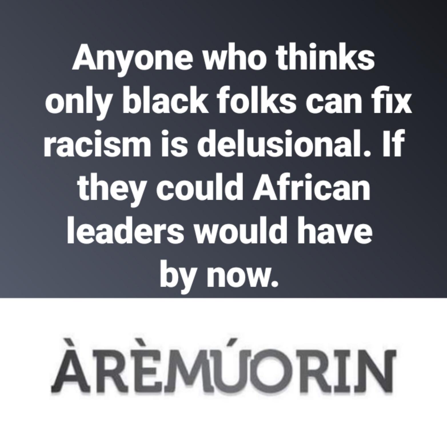 RACISM - Africa - Aremuorin